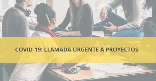 Covid-19: Llamada urgente a proyectos